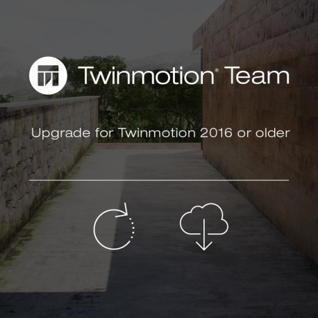 Upgrade Twinmotion Team 2019 from Twinmotion Team 2016 or older