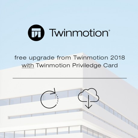 Twinmotion 2019 free upgrade for Twinmotion Privilege Card single license subscription
